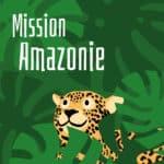 Jeu Mission Amazonie